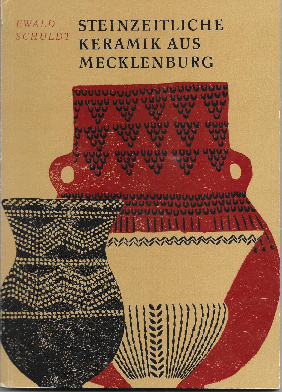 Steinzeitliche Keramik aus Mecklenburg: Ewald Schuldt