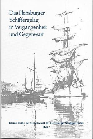 Das Flensburger Schiffergelag in Vergangenheit und Gegenwart: Gerhard Kraack/Otto Spenner