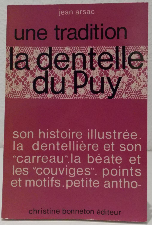 La dentelle du Puy.: Arsac, Jean.