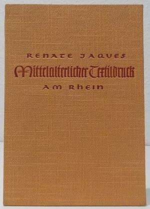 Mittelalterlicher Textildruck am Rhein.: Jaques, Renate.