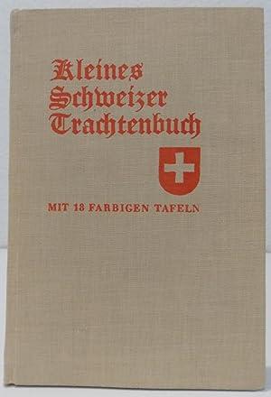 Kleines Schweizer Trachtenbuch. Einführung v. Raoul Nikolas.