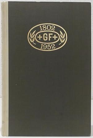 Hundertfünfzig Jahre Georg Fischer Werke 1802-1952.