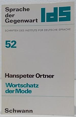 Wortschatz der Mode. Das Vokabular der Modebeiträge: Ortner, Hanspeter.