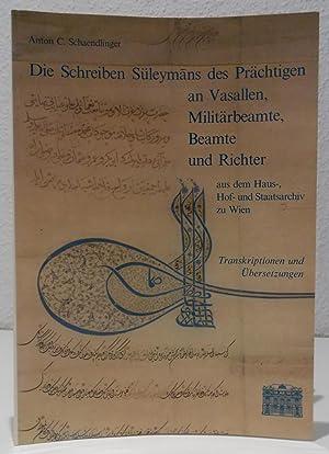 Die Schreiben Süleymans des Prächtigen an Vasallen,: Schaendlinger, Anton C.