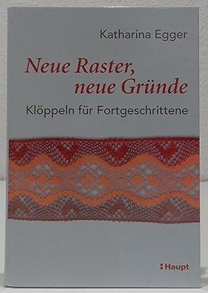 Neue Raster, neue Gründe. Klöppeln für Fortgeschrittene.: Egger, Katharina.