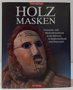 Holzmasken. Fasnachts- und Maskenbrauchtum in der Schweiz,: Bärtsch, Albert.
