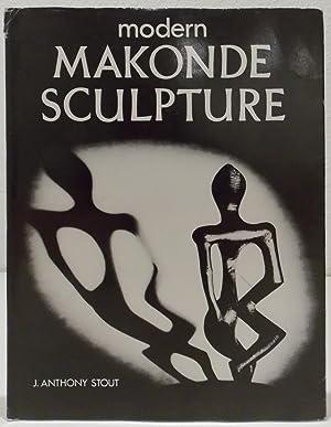 Modern Makonde Sculpture.: Stout, J. Anthony.