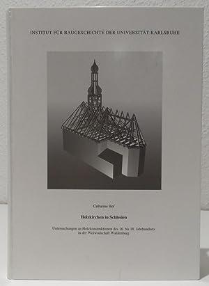 Holzkirchen in Schlesien. Untersuchungen an Holzkonstruktionen des: Hof, Catharine.