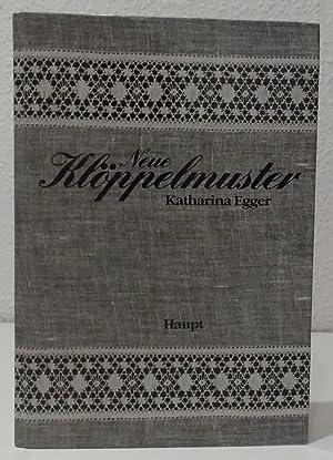 Neue Klöppelmuster. Eine Zusammenstellung in Wort und: Egger, Katharina.