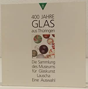 400 Jahre Glas aus Thüringen. Die Sammlung: Horn, Helena.