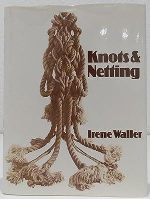 Knots & Netting.: Waller, Irene.