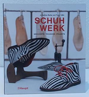 Schuhwerk. Geschichte, Techniken, Projekte.: Barbe, Josephine und