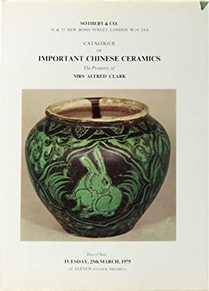 Catalogue of Important Chinese Ceramics. The Property of Mrs. Clark. Sung Wares. Later Porcelain.