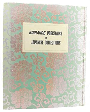 Kinrande. A Selection of outstanding Porcelains in Japanese Collections.