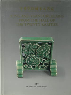 Song and Yuan Porcelains from The Hall of The Twenty Rarities. Vorwort von Joe Yuey.