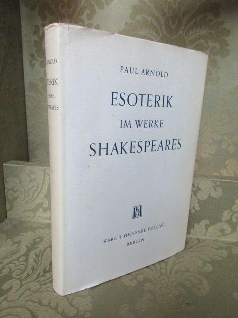 Esoterik im Werke Shakespeares. - Übersetzung von: Arnold, Paul.