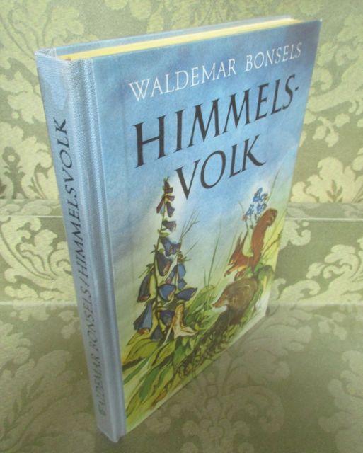 Himmelsvolk. Ein Märchen von Blumen, Tieren und: Bonsels, Waldemar.