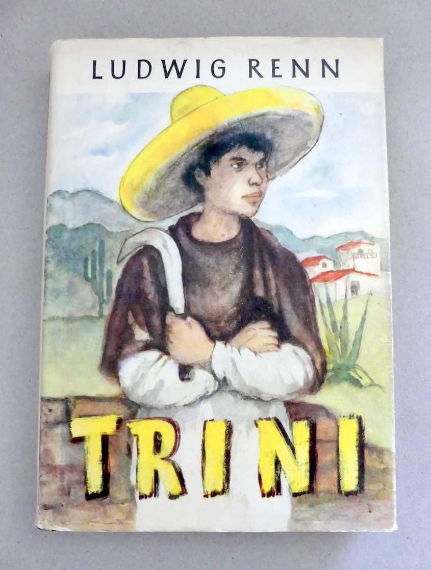 Trini. Die Geschichte eines Indianerjungen. Mit Illustrationen: Renn, Ludwig.
