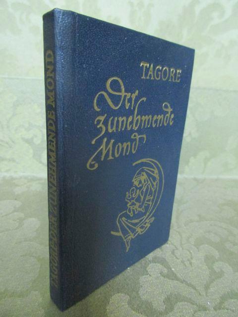 Der zunehmende Mond. Mutter und Kind. -: Tagore, Rabindranath.