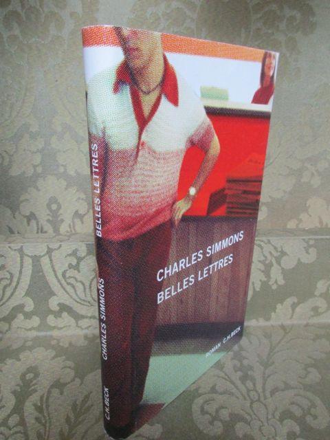 Belles Lettres. Roman. - Aus dem Englischen: Simmons, Charles.