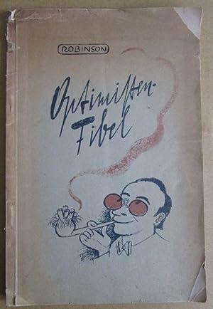 Optimistenfibel. Satirisches Tagebuch einer Zeichenfeder. 30 Zeitbilder: Robinson (d. i.