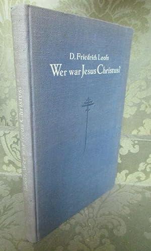 Wer war Jesus Christus? Für Theologen und: Loofs, Friedrich.