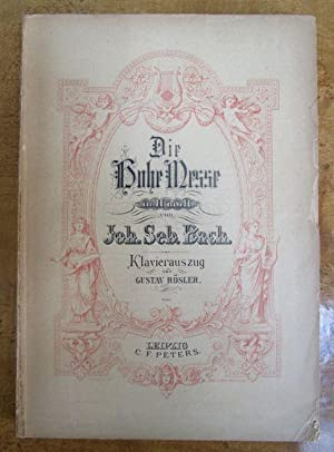 Die Hohe Messe in H moll. Klavierauszug: Bach, Johann Sebastian.