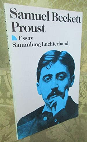 samuel beckett essay on proust Samuel beckett 's essay proust , from 1930, is an aesthetic and epistemological manifesto, which is more concerned with beckett's influences and preoccupations than.