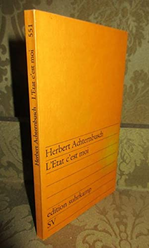 L Etat c est moi.: Achternbusch, Herbert.