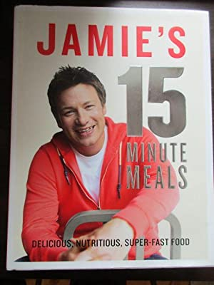 Jamie s 15 Minute Meals. Delicious, Nutritious,: Oliver, Jamie.