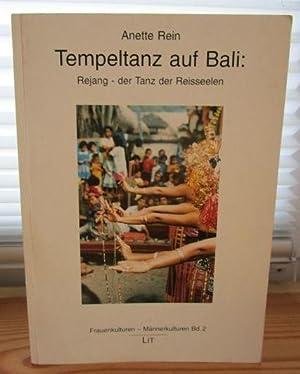 Tempeltanz auf Bali: Rejang - der Tanz: Rein, Anette.