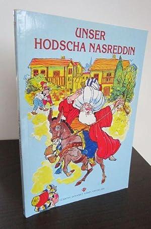 Unser Hodscha Nasreddin. Zusammengestellt von H. Achmed: Schmiede, H. Achmed