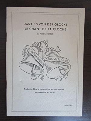 Das Lied von der Glocke (Le Chant De La Cloche) - Traduction libre et transposition en vers franc...