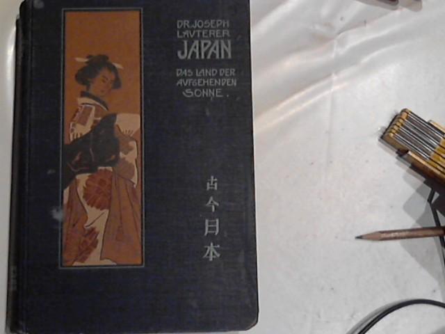 Japan. Das Land der aufgehenden Sonne einst: Lauterer, Joseph: