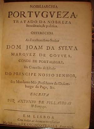 Nobiliarchia Portugueza Tratado da Nobreza hereditaria, & politica: Sampayo, Antonio de ...