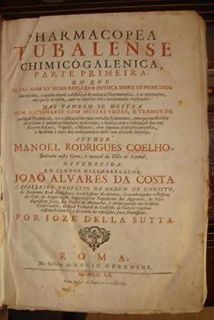 Pharmacopea Tubalense Chimico-Galenica, parte primeira em que se faz nam só huma reflexam ...