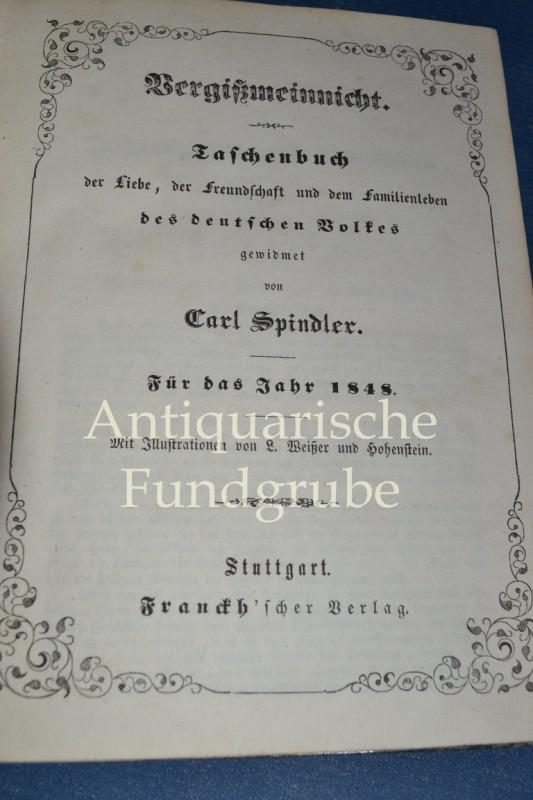 Vergißmeinnicht. Taschenbuch für das Jahr 1847.: Spindler, Carl: