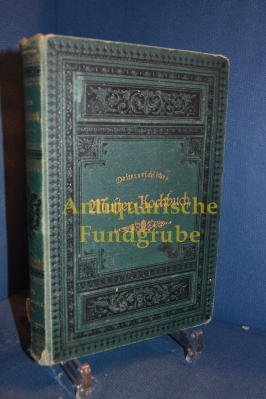 oesterreichisches musterkochbuch oder vollst ndige anleitung sowohl die vornehmsten tafeln als. Black Bedroom Furniture Sets. Home Design Ideas