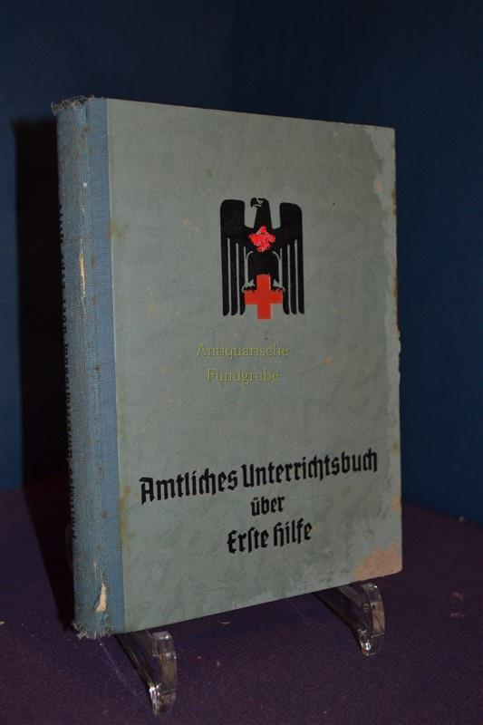 Amtliches Unterrichtsbuch über erste Hilfe.: Krueger, Richard: