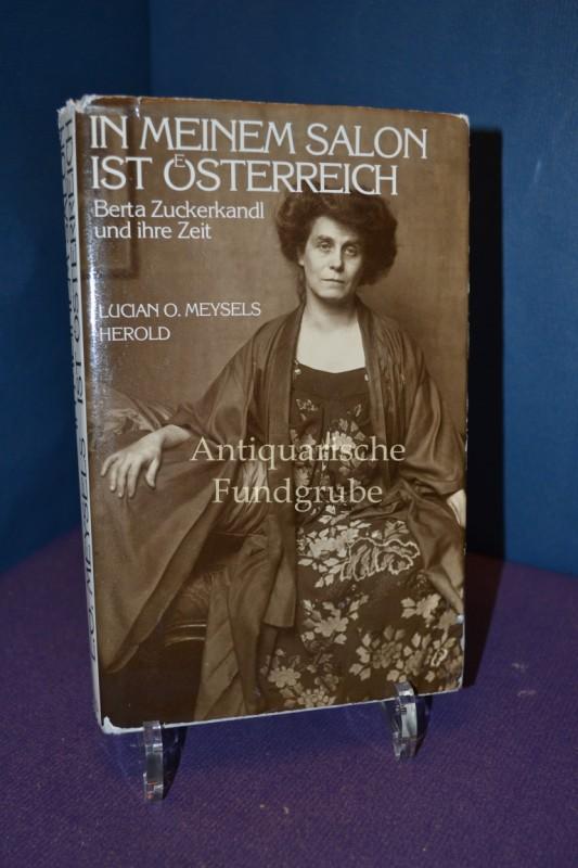 In meinem Salon ist Österreich Berta Zuckerkandl und ihre Zeit: Meysels, Lucian O.: