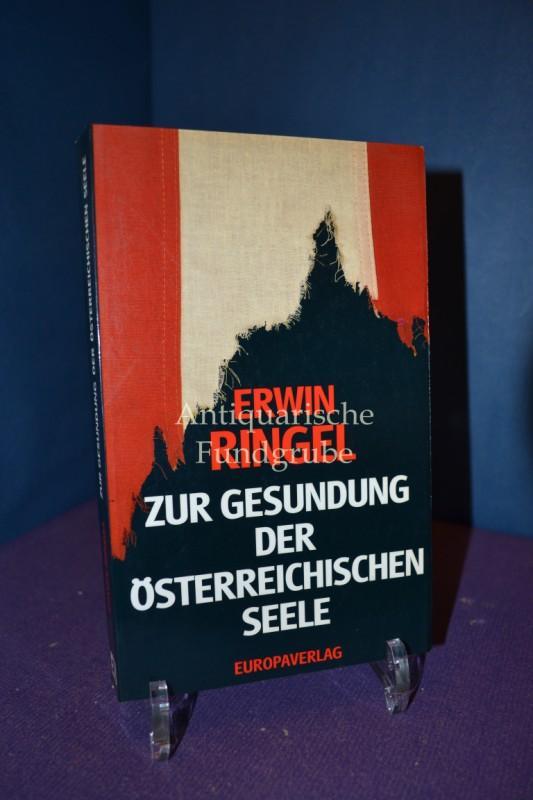 Zur Gesundung der österreichischen Seele. Hrsg. von: Ringel, Erwin: