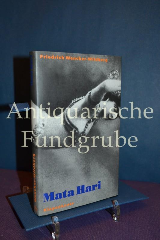 Mata Hari : Roman ihres Lebens. - Wencker-Wildberg, Friedrich