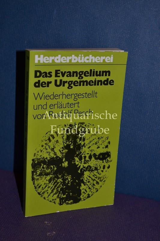 Das Evangelium der Urgemeinde. wiederhergest. u. erl.: Pesch, Rudolf: