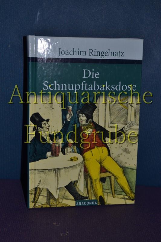 Die Schnupftabaksdose : schönste Gedichte. Ausgew. von: Ringelnatz, Joachim und