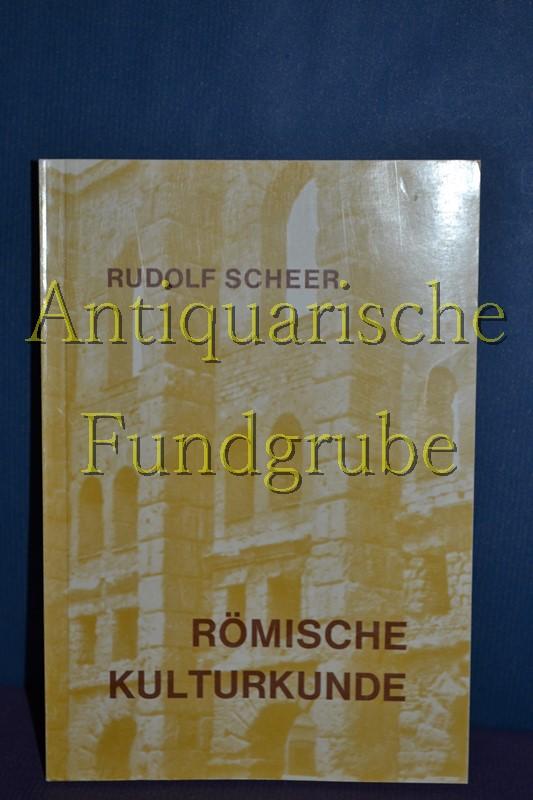 Römische Kulturkunde: Scheer, Rudolf.: