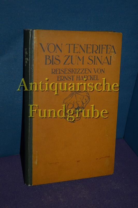 Von Teneriffa bis zum Sinai / Reiseskizzen - Haeckel, Ernst