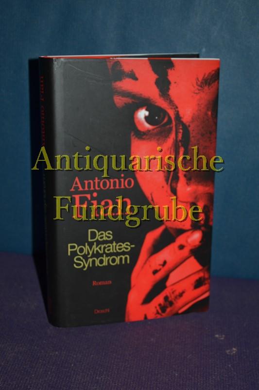 Das Polykrates-Syndrom : Roman.: Fian, Antonio: