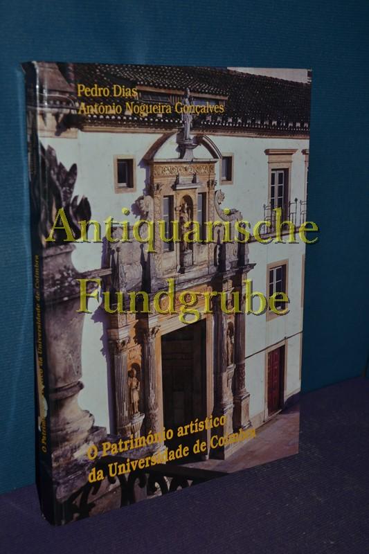 O Patrimonio artistico da Universidade de Coimbra: Dias, Pedro und
