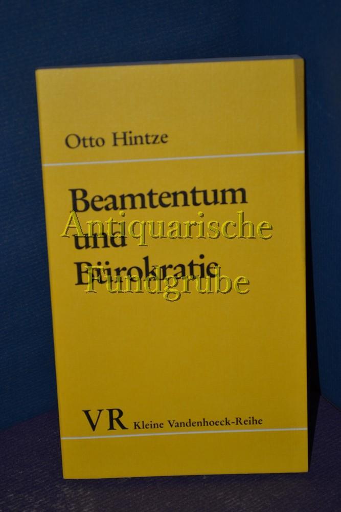 Beamtentum und Bürokratie. Hrsg. u. eingeleitet von: Hintze, Otto: