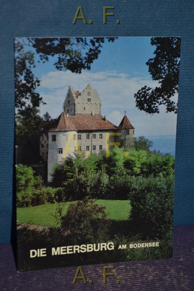 Die Meersburg am Bodensee. Schnell, Kunstführer Nr.: Eckener, Lotte: